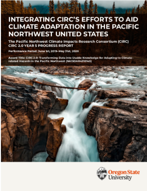 The Pacific Northwest Climate Impacts Research Consortium (CIRC) CIRC 2.0 YEAR 5 PROGRESS REPORT Performance Period: June 1st, 2019–May 31st, 2020